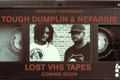 TOUGH DUMPLIN & NEFARIUS Lost VHS TAPES by Brooklyn35.com